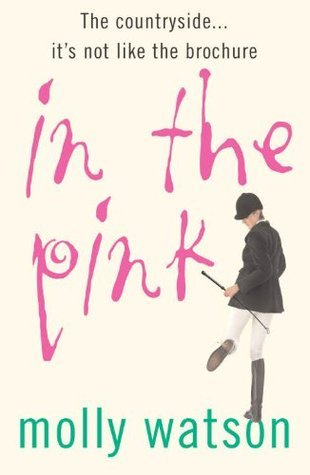 In The Pink: A Rural Odyssey Molly Watson