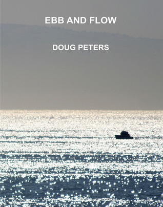 Ebb And Flow  by  Doug Peters