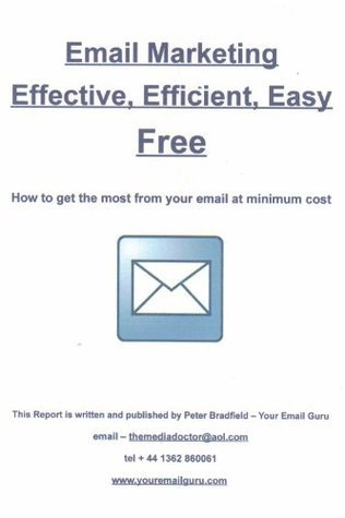 Email Marketing Effective, Efficient, Easy, FREE  by  Peter Bradfield