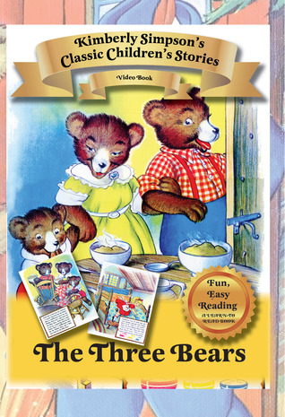 The Three Bears: Classic Childrens Stories  by  Kimberly Simpson