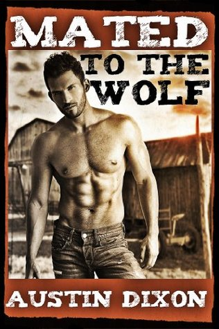 Mated to the Wolf (Gay Paranormal Werewolf Erotic Romance) Austin Dixon