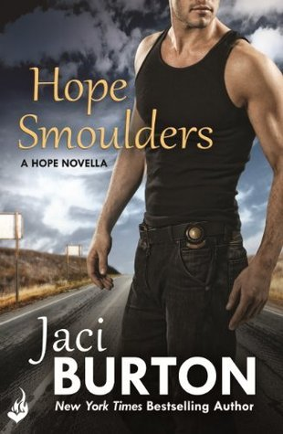 Hope Smoulders: A Hope Novella  by  Jaci Burton