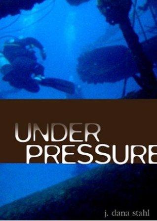 Under Pressure J. Dana Stahl