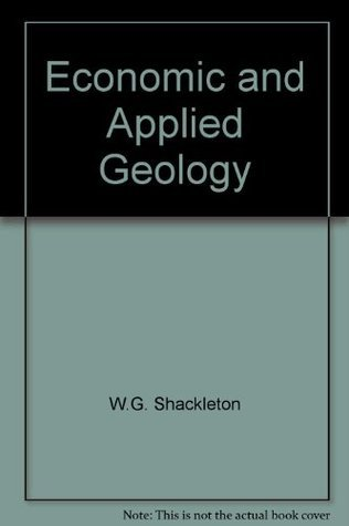 Economic And Applied Geology: An Introduction  by  W. G. Shackleton