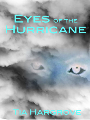 Eyes of the Hurricane  by  Tia Hargrove