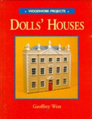 Dolls Houses: Woodwork Projects  by  Geoffrey West