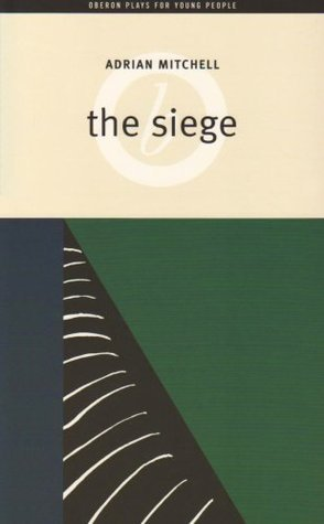 The Siege  by  Adrian Mitchell