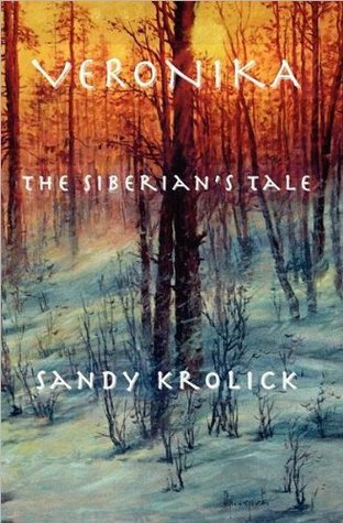 VERONIKA: The Siberians Tale  by  Sandy Krolick