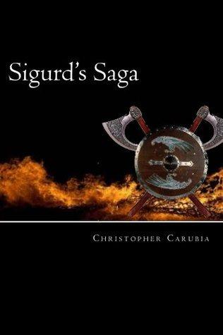 Sigurds Saga  by  Christopher Carubia
