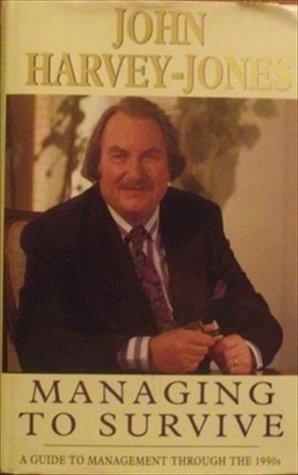 Managing To Survive  by  John Harvey-Jones
