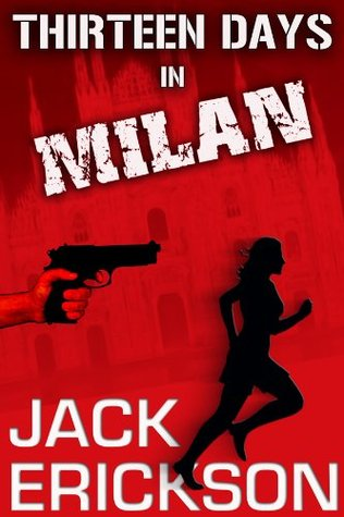 Thirteen Days in Milan Jack Erickson