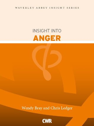 Insight into Anger (Waverley Abbey Insight Series)  by  Wendy Bray
