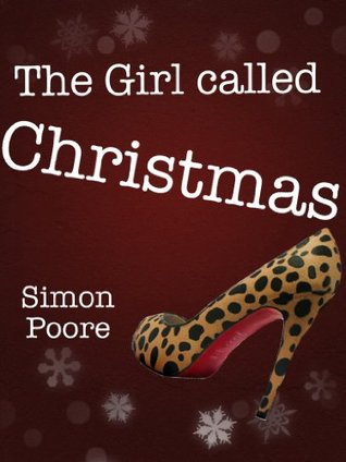 The Girl called Christmas  by  Simon Poore