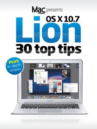 OS X Lion 30 top tips and review from MacFormat Future Publishing