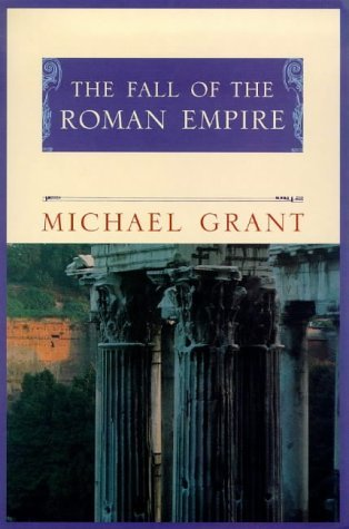 Fall Of The Roman Empire Michael Grant
