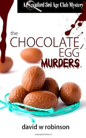 The Chocolate Egg Murders  by  David W.  Robinson