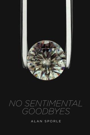 No Sentimental Goodbyes  by  Alan Sporle