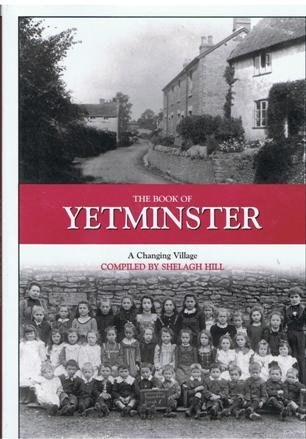 The Book of Yetminster A Changing Village  by  Shelagh M. Hill