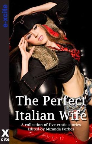 The Perfect Italian Wife - a collection of five erotic lesbian stories Lynn Lake