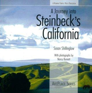 A Journey Into Steinbecks California (ArtPlace Series) Susan Shillinglaw