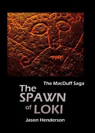 The Spawn of Loki (The MacDuff Saga)  by  Jason Henderson