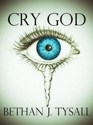 Cry God Bethan J. Tysall
