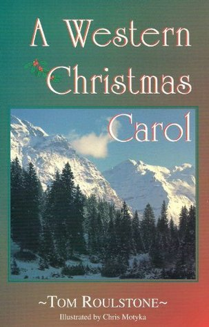 A Western Christmas Carol  by  Tom Roulstone