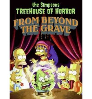 Simpsons Treehouse of Horror from Beyond the Grave[ SIMPSONS TREEHOUSE OF HORROR FROM BEYOND THE GRAVE ] By Groening, Matt Aug-23-2011 Paperback  by  Matt Groening