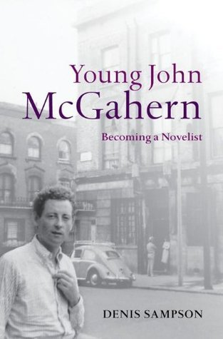 Young John McGahern: Becoming a Novelist  by  Denis Sampson
