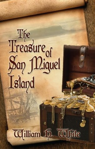 The Treasure Of San Miguel Island  by  William White