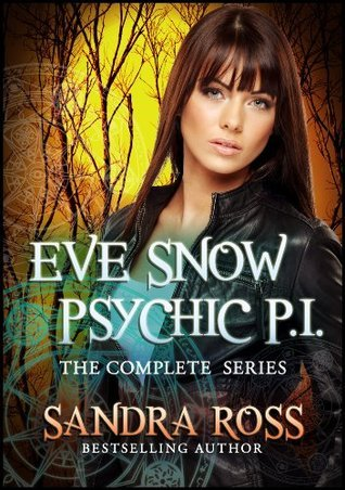 Eve Snow Psychic PI : The Complete Series  by  Sandra Ross