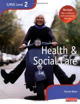 NVQ/SVQ Level 2 Health and Social Care Candidate Handbook  by  Yvonne Nolan