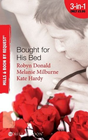 Bought for His Bed (Mills & Boon By Request): Virgin Bought and Paid For / Bought for Her Baby / Sold to the Highest Bidder!  by  Robyn Donald