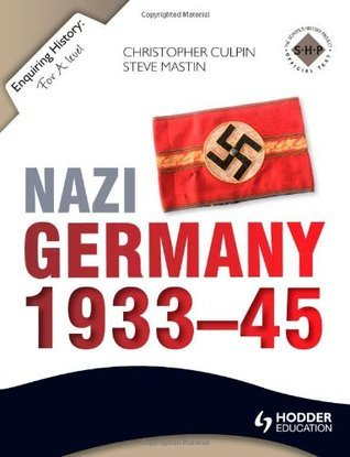 Enquiring History: Nazi Germany 1933-45  by  Christopher Culpin