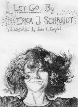I Let Go Erica J. Schmidt