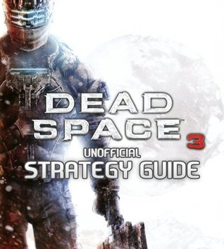 Dead Space 3 - Strategy Guide selmiak
