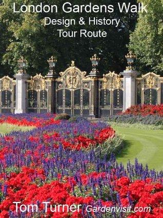 London Gardens Walk - design & history tour  by  Tom  Turner