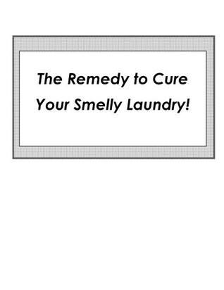 The Remedy to Cure Your Smelly Laundry!  by  M. Herr