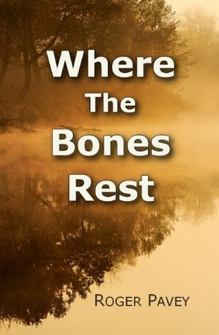 Where the Bones Rest:  A Summer with Black Hawk  by  Roger Pavey