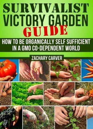 Survivalist Victory Garden Guide Zachary Carver