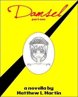 DAMSEL, book 1 of 3  by  Matthew L. Martin