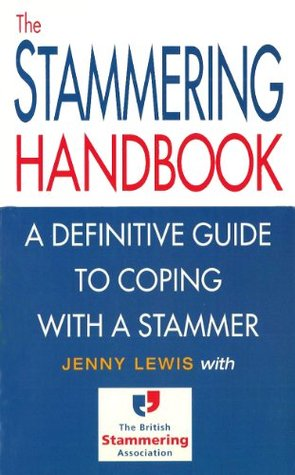 The Stammering Handbook: A Definitive Guide to Coping With a Stammer  by  Jenny Lewis