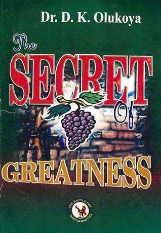 The Secret of Greatness  by  D.K. Olukoya