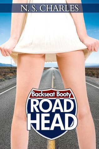 Backseat Booty (Road Head: Chapter 1)  by  N.S. Charles