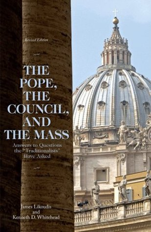 The Pope, the Council, and the Mass James Likoudis
