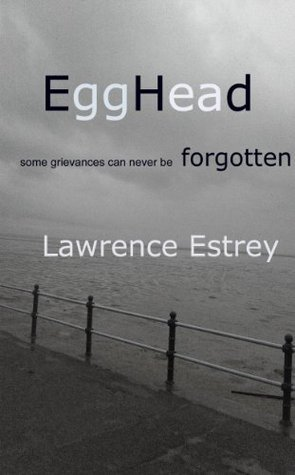 EggHead  by  Lawrence Estrey