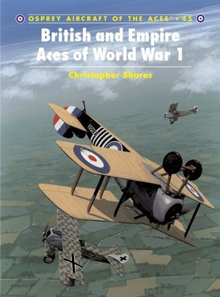 British and Empire Aces of World War 1: 45 Christopher Shores