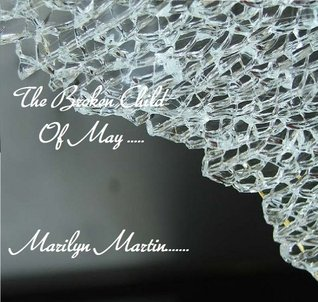 The Broken Child of May  by  Marilyn Martin