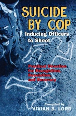 Suicide By Cop Vivian B. Lord