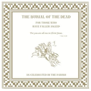 The Burial of the Dead: For Those Who Have Fallen Asleep Michael Monos
